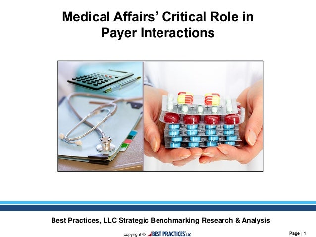 Page | 1 Medical Affairs' Critical Role in Payer Interactions Best Practices, LLC Strategic Benchmarking Research & Analys...