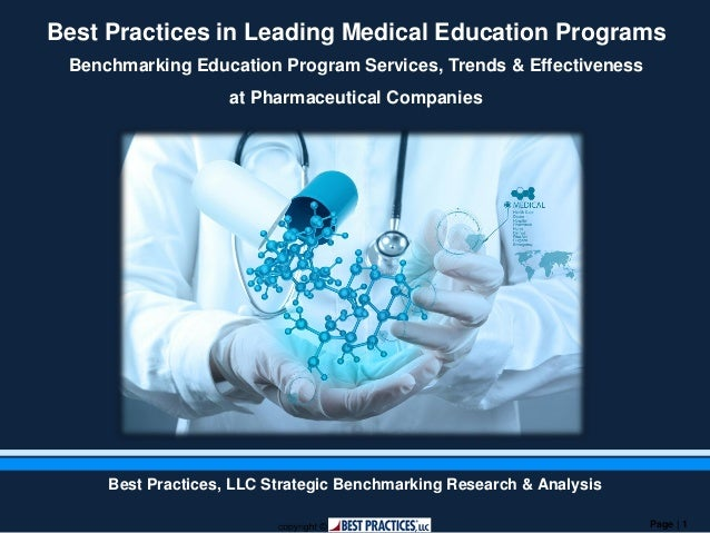 Page | 1 Best Practices in Leading Medical Education Programs Benchmarking Education Program Services, Trends & Effectiven...