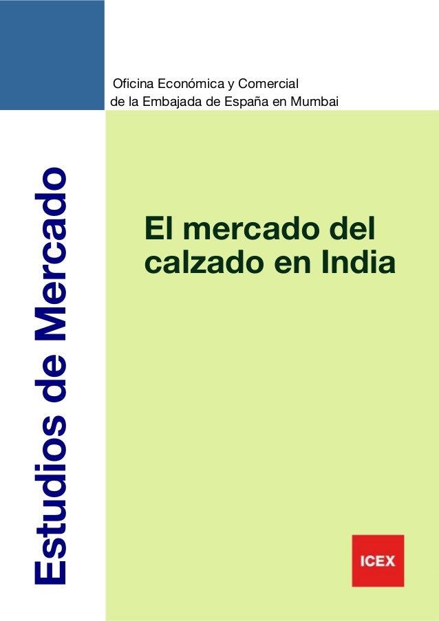 1EstudiosdeMercadoEl mercado delcalzado en IndiaOficina Económica y Comercialde la Embajada de España en Mumbai