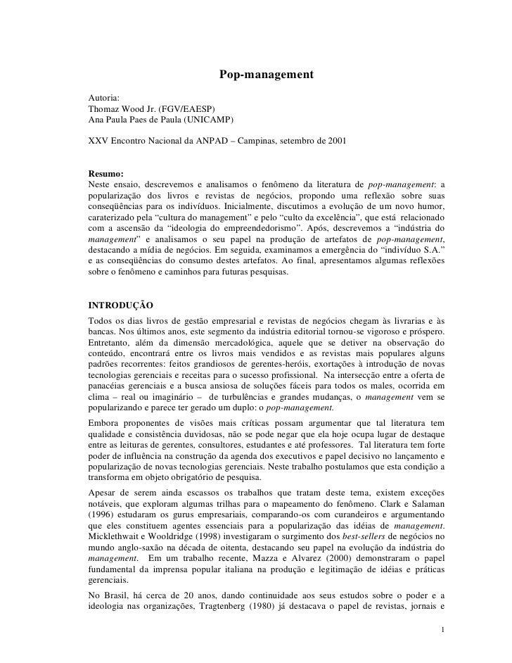 Pop-managementAutoria:Thomaz Wood Jr. (FGV/EAESP)Ana Paula Paes de Paula (UNICAMP)XXV Encontro Nacional da ANPAD – Campina...