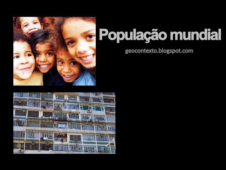 População absoluta – Número totalde habitantesDensidade demográfica oupopulação relativa – número dehabitantes por Km², po...