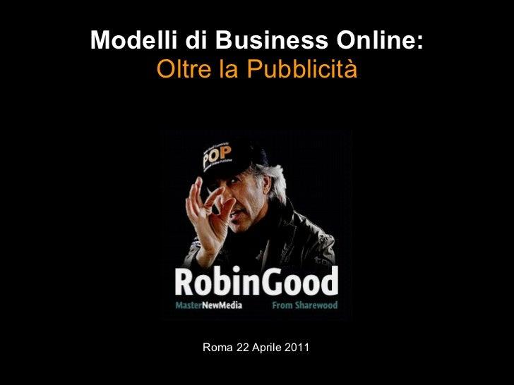 Roma 22 Aprile 2011 Modelli di Business Online: Oltre la Pubblicità