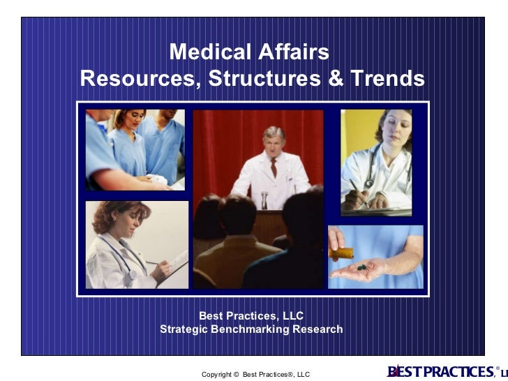 Best Practices, LLC  Strategic Benchmarking Research  Medical Affairs  Resources, Structures & Trends