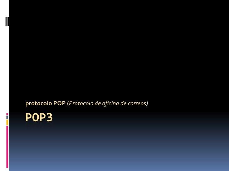 pop3<br />protocolo POP (Protocolo de oficina de correos)<br />