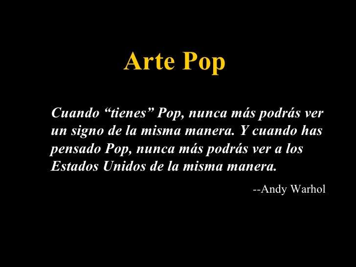 """Arte Pop Cuando """"tienes"""" Pop, nunca más podrás ver un signo de la misma manera. Y cuando has pensado Pop, nunca más podrás..."""