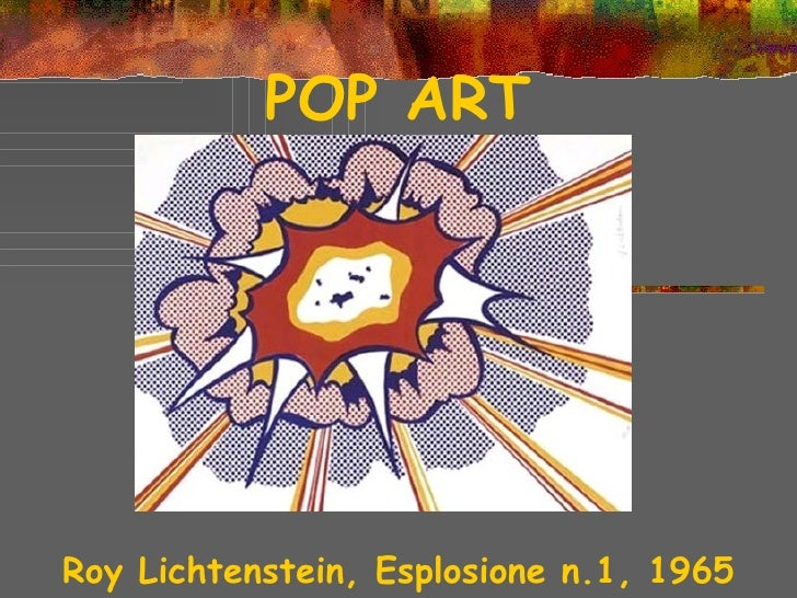 POP ARTRoy Lichtenstein, Esplosione n.1, 1965