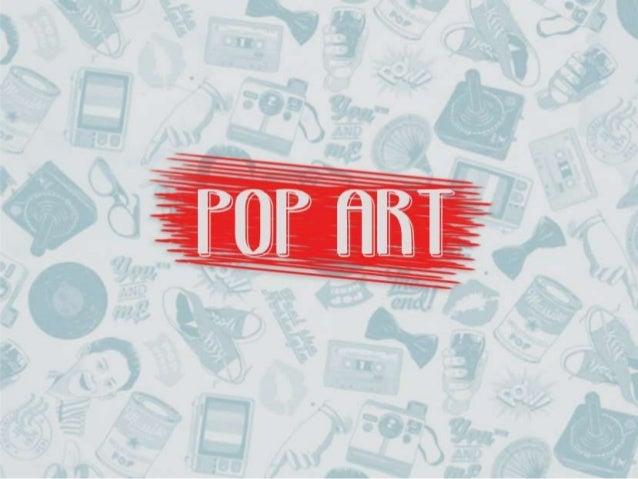 """O termo """"pop art"""" se deriva de Popular Arte e foi um  movimento artístico que se desenvolveu na década de 1950  na Inglate..."""