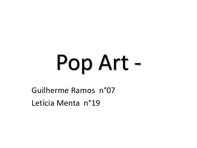 Pop Art -Guilherme Ramos n°07Letícia Menta n°19