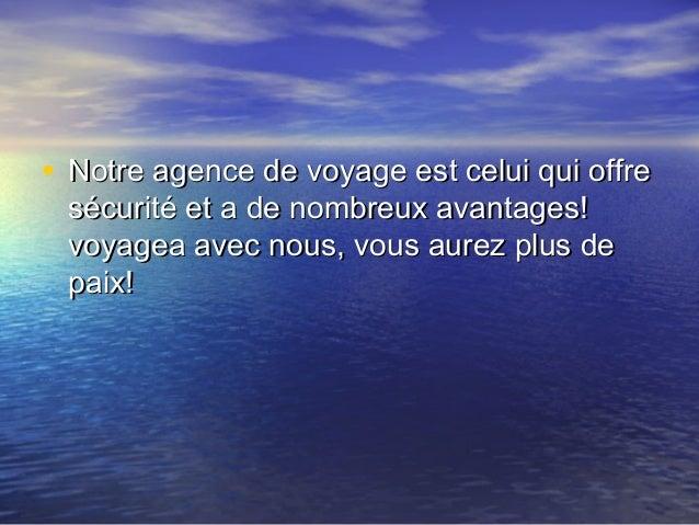 • Notre agence de voyage est celui qui offreNotre agence de voyage est celui qui offresécurité et a de nombreux avantages!...