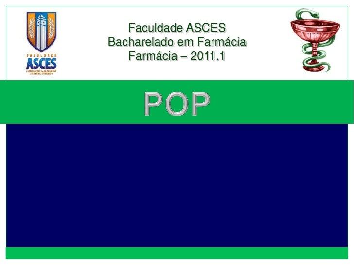 Faculdade ASCESBacharelado em Farmácia   Farmácia – 2011.1