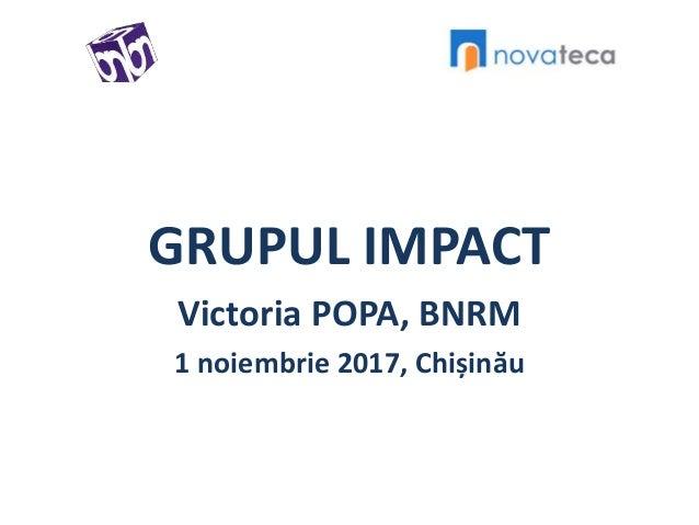 GRUPUL IMPACT Victoria POPA, BNRM 1 noiembrie 2017, Chișinău