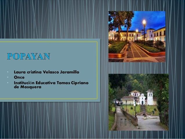 • Laura cristina Velasco Jaramillo • Once • Institución Educativa Tomas Cipriano de Mosquera