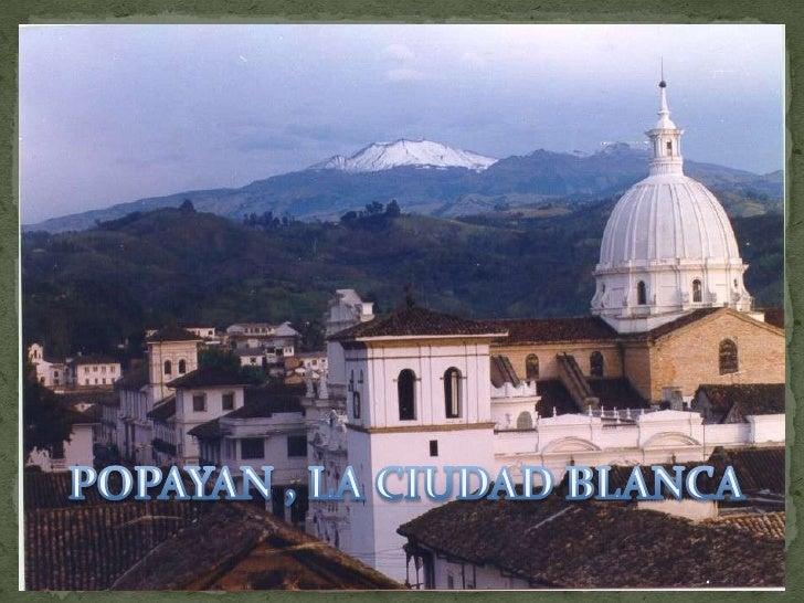 POPAYAN , LA CIUDAD BLANCA<br />