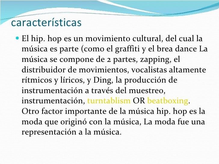 ... 12. características <ul><li>El hip. hop ...