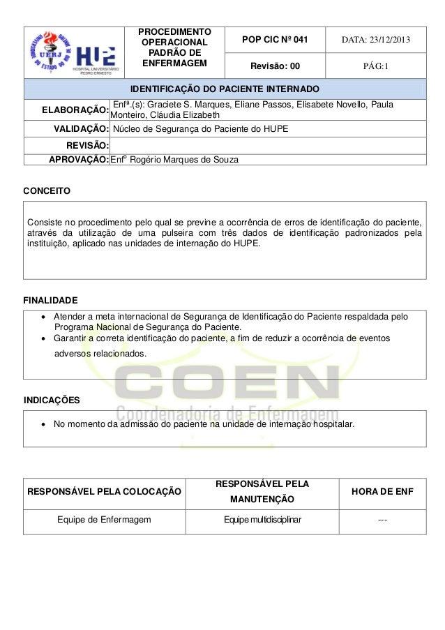 PROCEDIMENTO OPERACIONAL PADRÃO DE ENFERMAGEM POP CIC Nº 041 DATA: 23/12/2013 Revisão: 00 PÁG:1 IDENTIFICAÇÃO DO PACIENTE ...