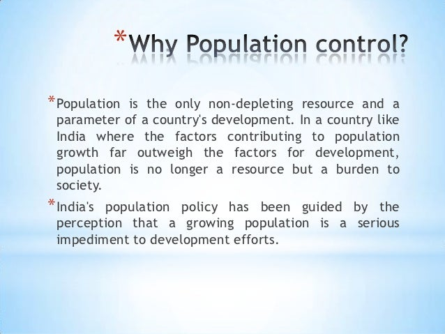 population growth and control Population control programs it is very easy to focus on the negative side of population growth and see the food shortages or hunger affecting many countries in the world.
