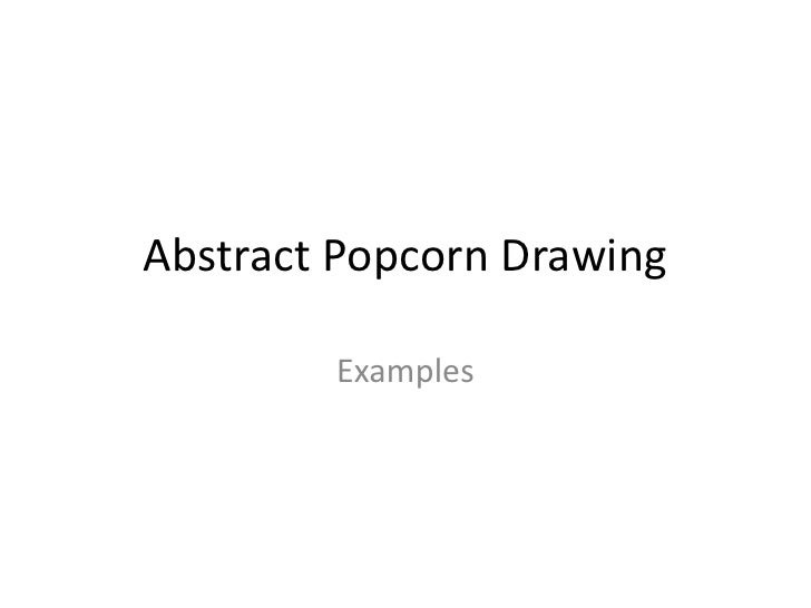 Abstract Popcorn Drawing        Examples