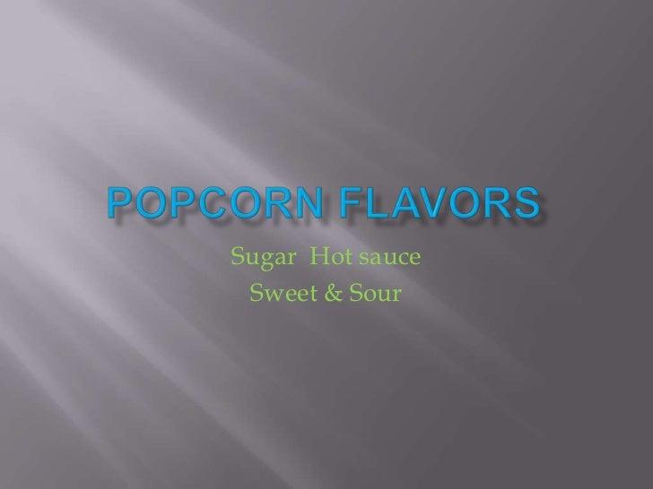 Sugar Hot sauce Sweet & Sour