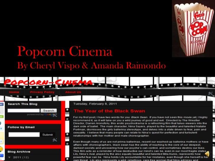 Welcome!<br />Popcorn Cinema<br />By Cheryl Vispo & Amanda Raimondo<br />