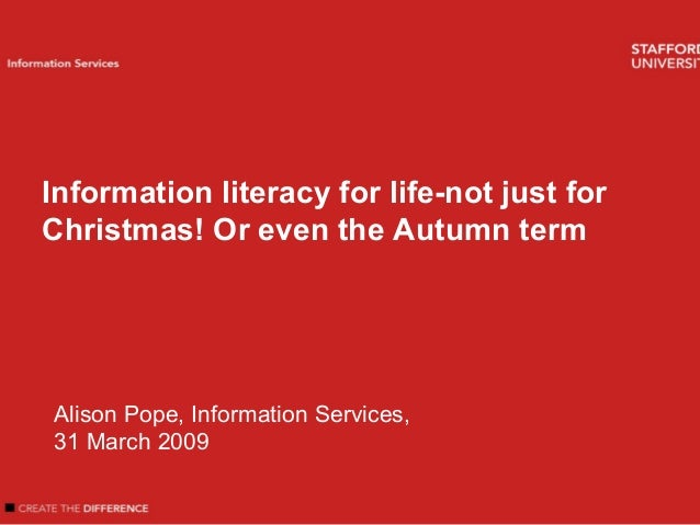 Welcome Introduction Author name Information Services Information literacy for life-not just for Christmas! Or even the Au...
