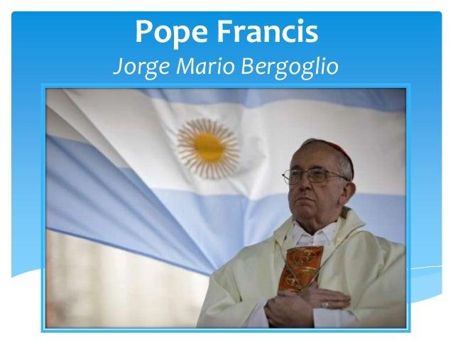 Pope FrancisJorge Mario Bergoglio