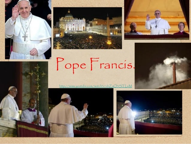Pope Francis.Riley Gay.http://www.youtube.com/watch?v=dnZaQ3STLaM