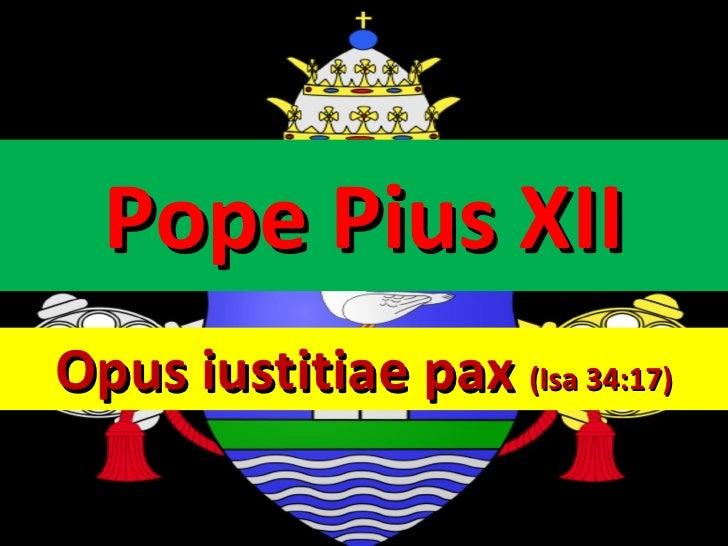 Pope Pius XII Opus iustitiae pax  (Isa 34:17)
