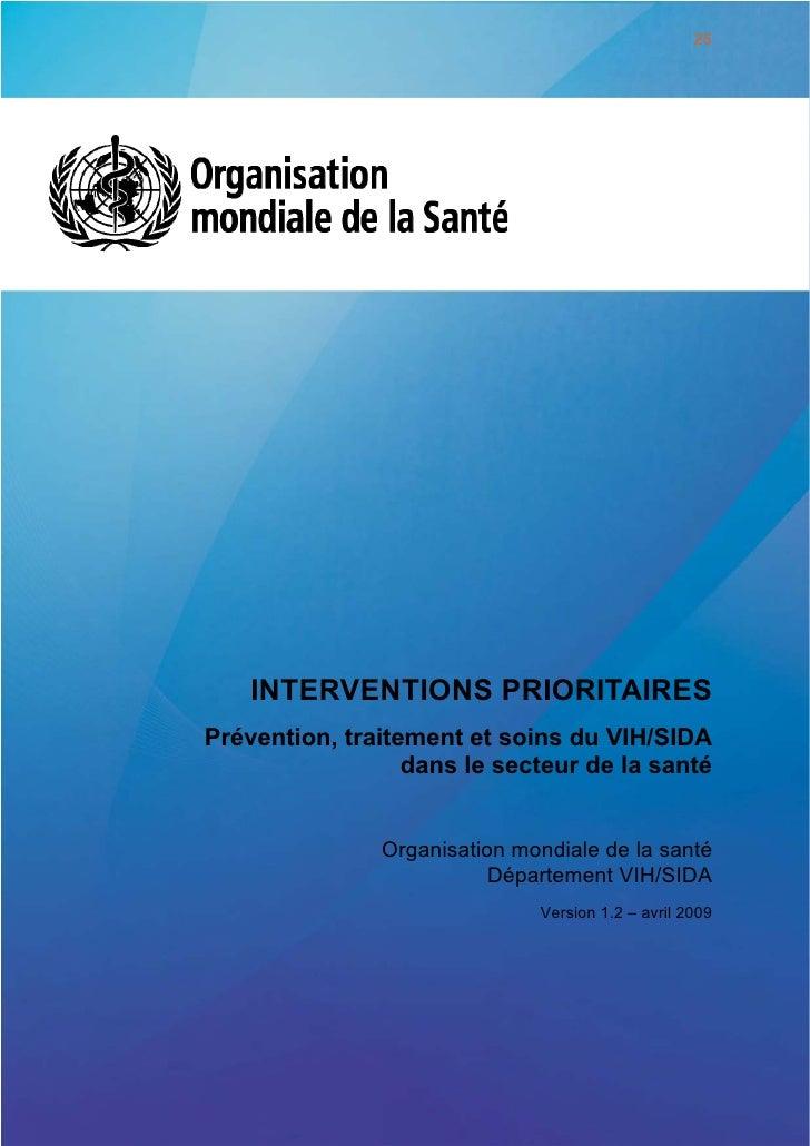 26 INTERVENTIONS PRIORITAIRES : Prévention, traitement et soins du VIH/SIDA dans le secteur de la santé ! un diagnostic et...