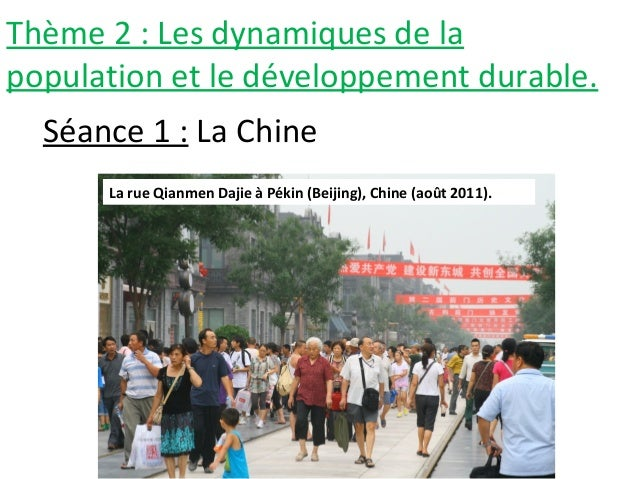 Thème 2 : Les dynamiques de la population et le développement durable. Séance 1 : La Chine La rue Qianmen Dajie à Pékin (B...