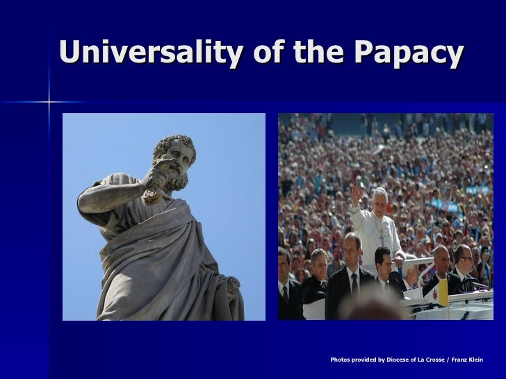 Universality of the Papacy Photos provided by Diocese of La Crosse / Franz Klein