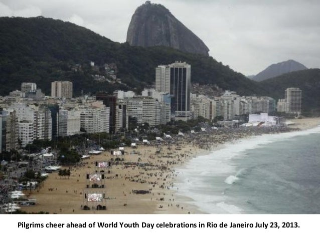Pilgrims cheer ahead of World Youth Day celebrations in Rio de Janeiro July 23, 2013.