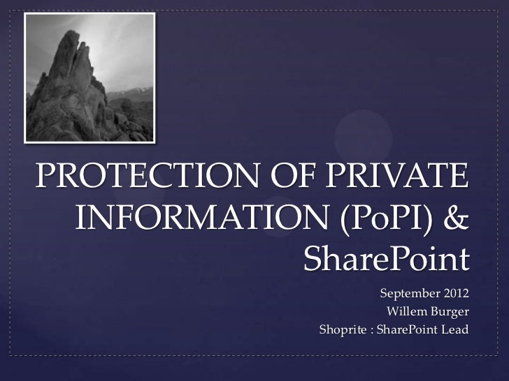 PROTECTION OF PRIVATE  INFORMATION (PoPI) &            SharePoint                          September 2012                 ...