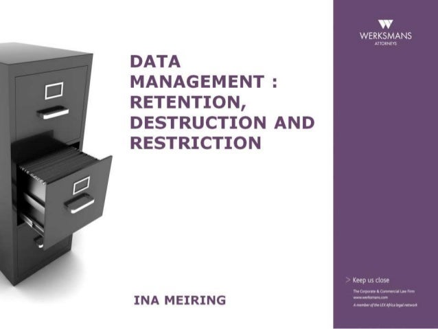 Data management: retention, destruction and restriction - Ina Meiring