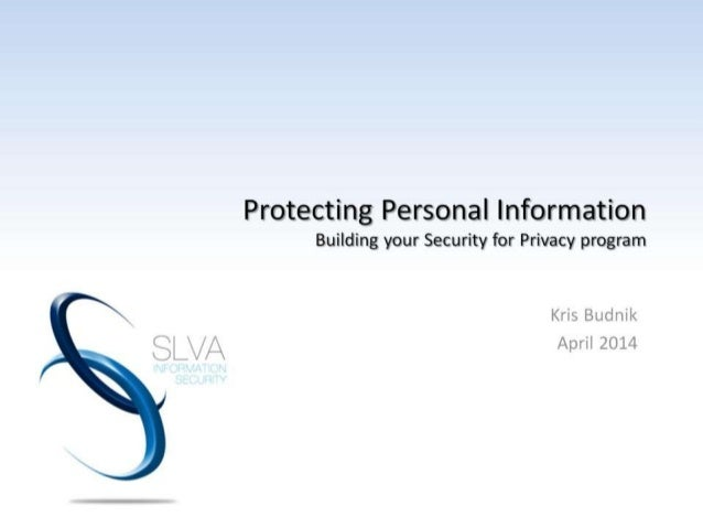 Protecting personal information: Building your security-for-privacy program - Kris Budnik