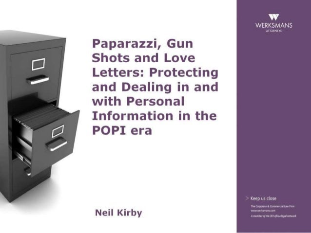 Protecting and dealing in and with personal information in the POPI era - Neil Kirby