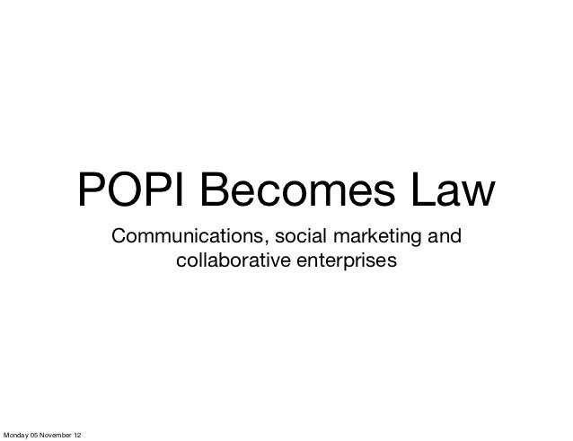 POPI Becomes Law                        Communications, social marketing and                            collaborative ente...