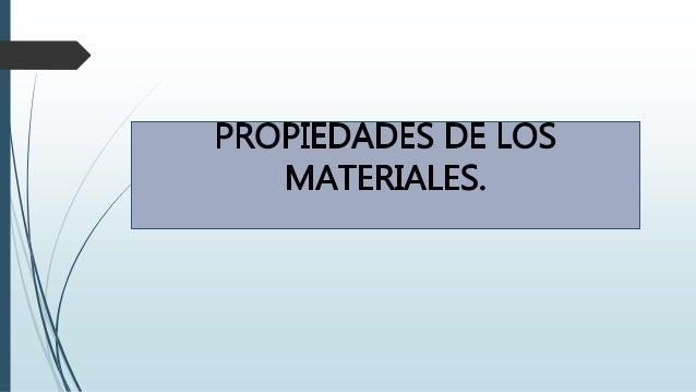 Propiedades de los materiales Slide 2