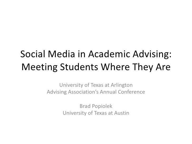 Social Media in Academic Advising: Meeting Students Where They Are<br />University of Texas at Arlington <br />Advising As...