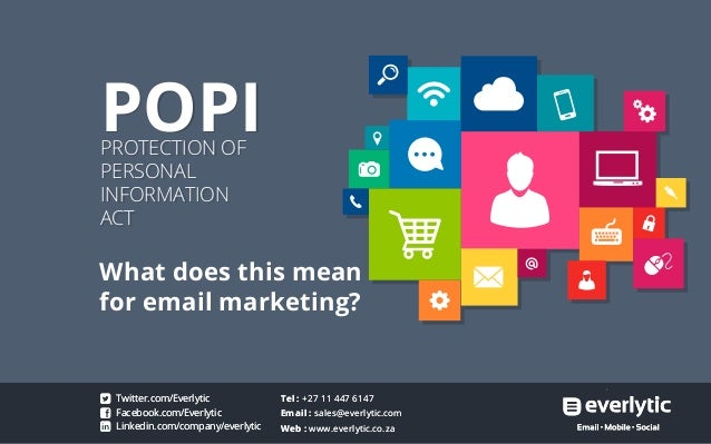 POPIPROTECTION OF PERSONAL INFORMATION ACT POPIPROTECTION OF PERSONAL INFORMATION ACT What does this mean for email market...