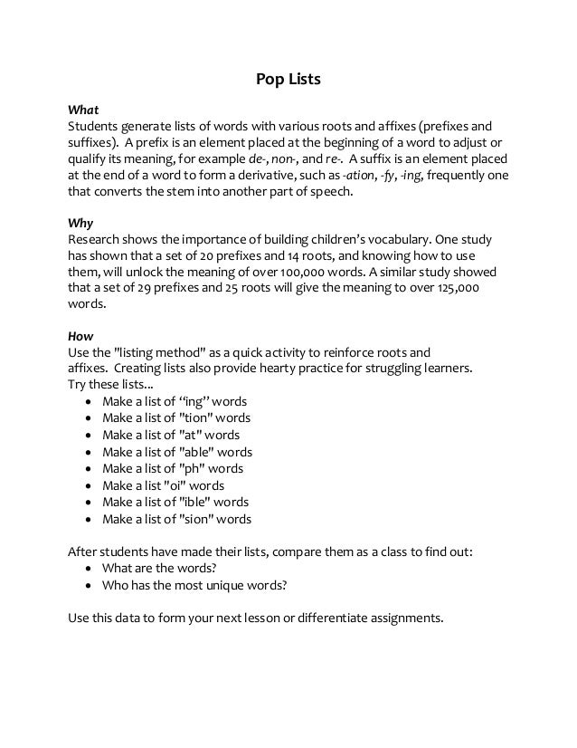 Pop Lists What Students generate lists of words with various roots and affixes (prefixes and suffixes). A prefix is an ele...
