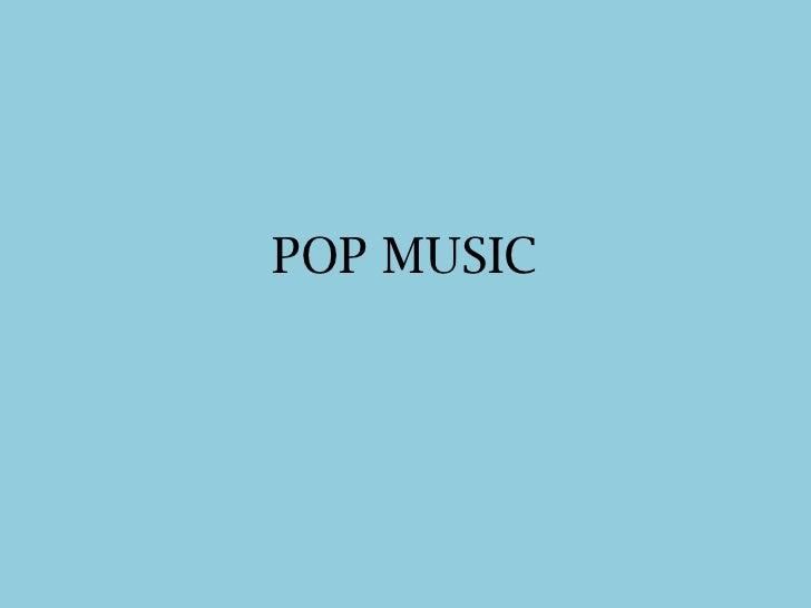 POP MUSIC<br />