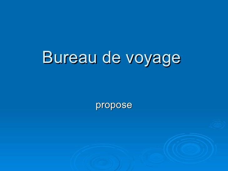 Bureau de voyage  propose