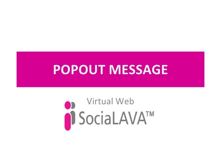 POPOUT MESSAGE Virtual Web