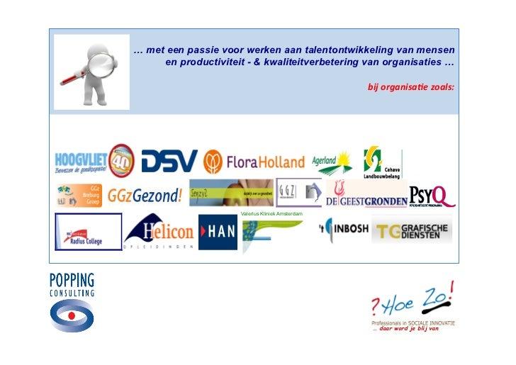 … met een passie voor werken aan talentontwikkeling van mensen                 en productiviteit - & kwaliteitverbetering ...