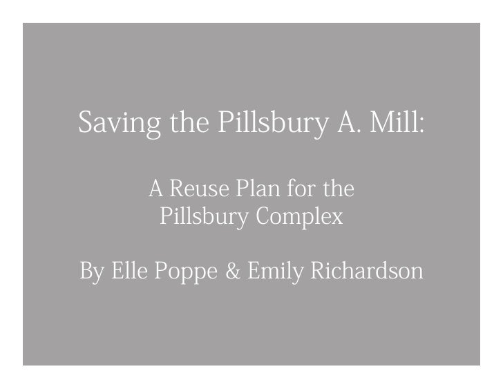 Saving the Pillsbury A. Mill:      A Reuse Plan for the       Pillsbury ComplexBy Elle Poppe & Emily Richardson