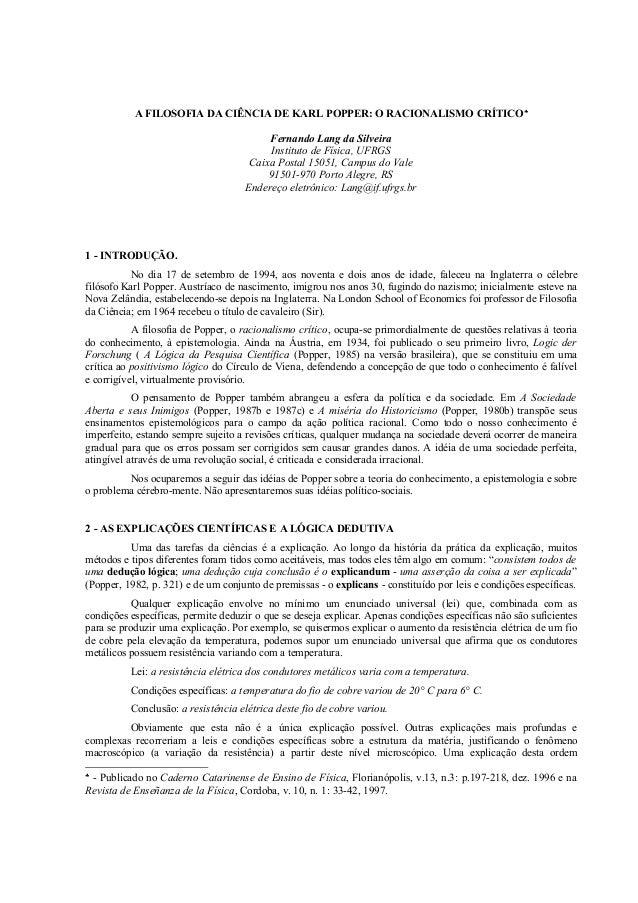 A FILOSOFIA DA CIÊNCIA DE KARL POPPER: O RACIONALISMO CRÍTICO Fernando Lang da Silveira Instituto de Física, UFRGS Caixa ...