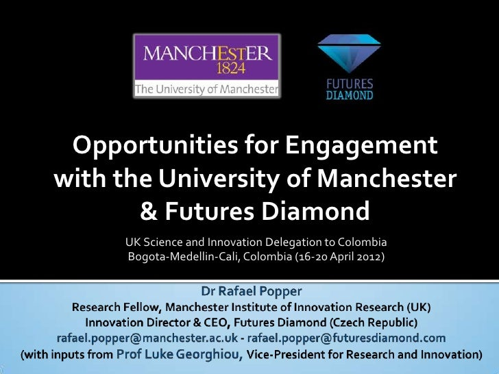 Opportunities for Engagementwith the University of Manchester       & Futures Diamond     UK Science and Innovation Delega...