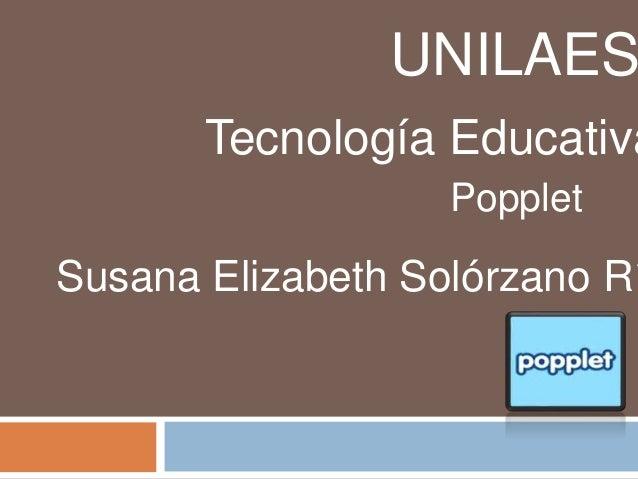 UNILAES Tecnología Educativa Susana Elizabeth Solórzano Rí Popplet