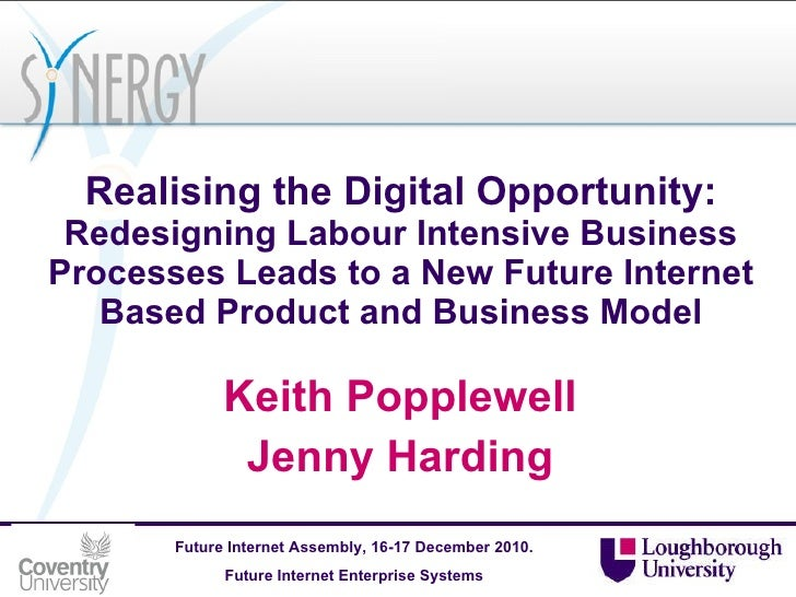 Realising the Digital Opportunity:  Redesigning Labour Intensive Business Processes Leads to a New Future Internet Based P...