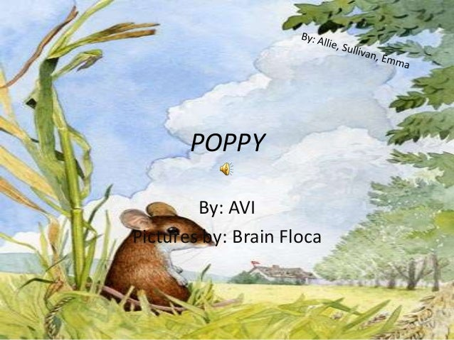 POPPY By: AVI Pictures by: Brain Floca